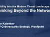 Visibility into the Modern Threat Landscape: Thinking Beyond the Network