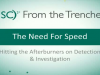The Need for Speed: Hitting The Afterburners on Detection and Investigation