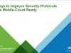 3 Ways to Improve Security Protocols to be Mobile-Cloud Ready