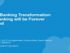 Digital Banking Transformation: How Banking will be Forever Changed