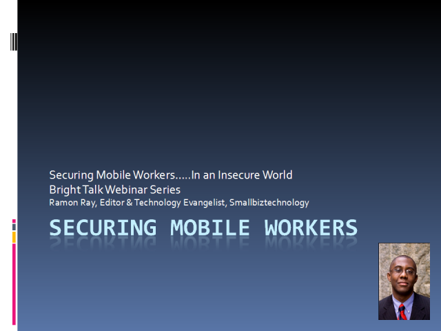Securing Mobile Workers in an Insecure World