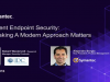 Intelligent Endpoint Security: Why Taking A Modern Approach Matters