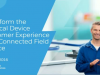 Transform the Medical Device Customer Experience with Connected Field Service