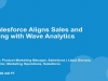 How Salesforce Aligns Sales and Marketing with Wave Analytics