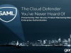 SAML – The Cloud Defender You've Never Heard Of