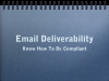 Staying Compliant & Strengthening Email Delivery