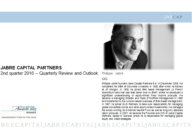 Jabre Capital Partners - 2nd quarter 2016 - Quarterly review and outlook