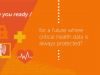Future Ready UCA: Protecting Patient Data