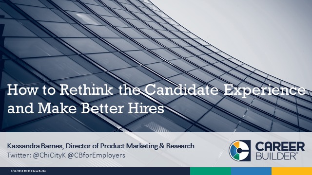 How to Rethink the Candidate Experience and Make Better Hires