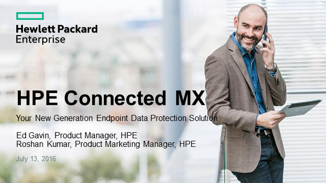 HPE Connected MX - Your New Generation Endpoint Data Protection Solution