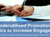 Underutilised Promotional Tactics to Increase Engagement