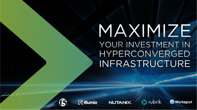 Maximize your Investment in Hyperconverged Infrastructure