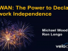 SD-WAN: The Power to Declare Network Independence