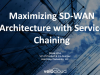 Maximizing SD-WAN Architecture with Service Chaining