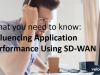 Influencing Application Performance Using SD-WAN - What you need to know