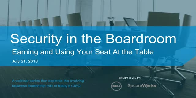 Security in the Boardroom Series: Earning and Using Your Seat at the Table