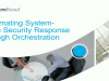 Automating System-Wide Security Response through Orchestration