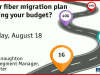 Is your fiber migration plan breaking your budget?