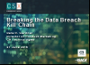 Breaking the Data Breach Kill Chain