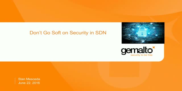 Next-Generation Security: Don't Go Soft on Security in SDN