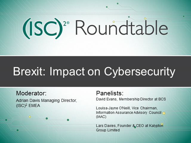 (ISC)² EMEA Reacts: Brexit - Impact on Cybersecurity