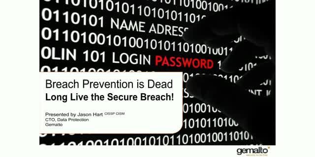 Breach Prevention is Dead - Long Live the Secure Breach