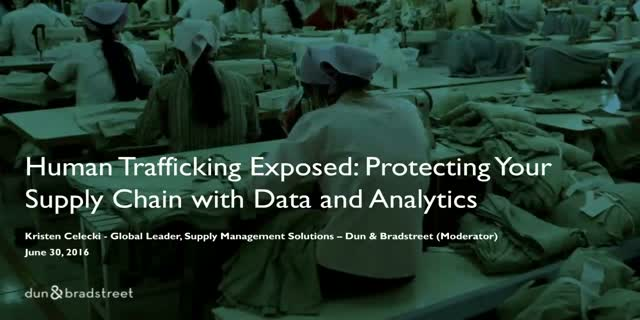 Human Trafficking Exposed:  Protecting Your Supply Chain with Data and Analytics