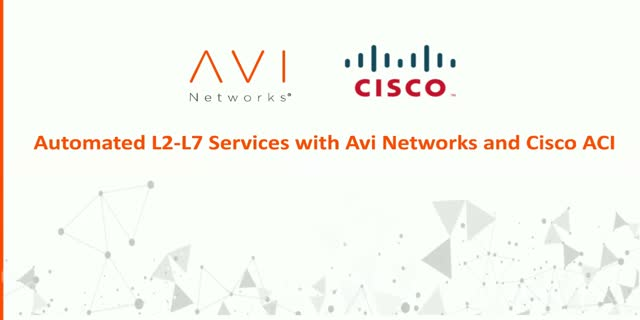 Cisco ACI and Avi Networks deliver automated L2 - L7 services