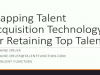 Mapping Talent Acquisition Technology for Retaining Top Talent