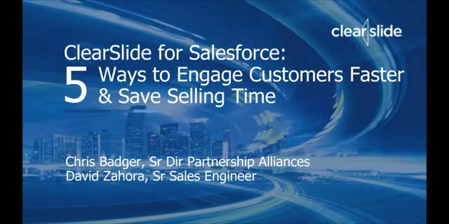 ClearSlide for Salesforce: 5 Ways to Engage Customers Faster & Save Selling Time