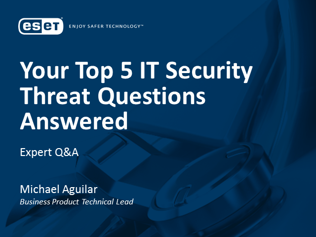 Your Top 5 IT Security Threat Questions Answered