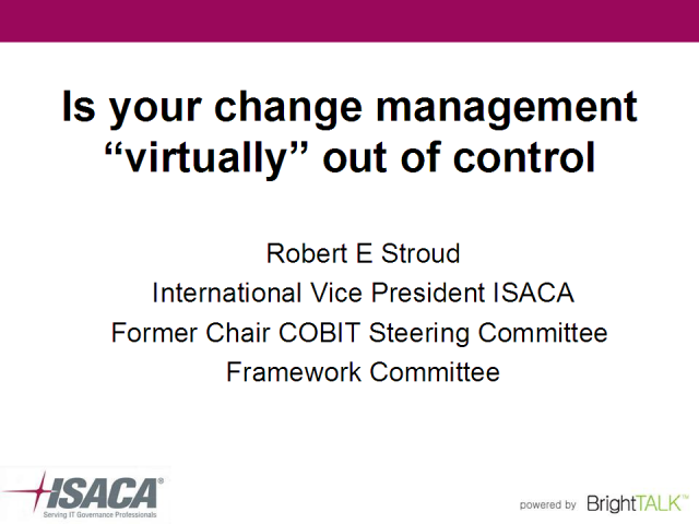 "Is your Change Management ""Virtually"" Out of Control?"