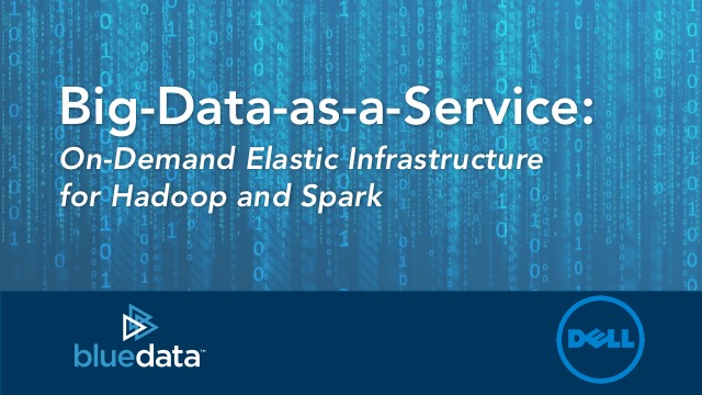 Big-Data-as-a-Service: On-Demand Elastic Infrastructure for Hadoop and Spark