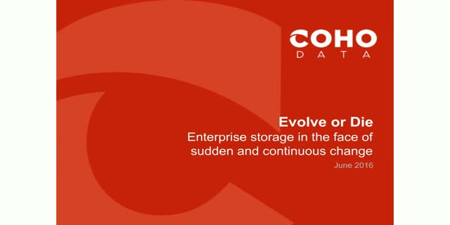 Evolve or die: Enterprise Storage in the Face of Sudden and Continuous Change