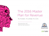 The 2016 Master Plan for Revenue. It's holistic. It's email. It's CX.
