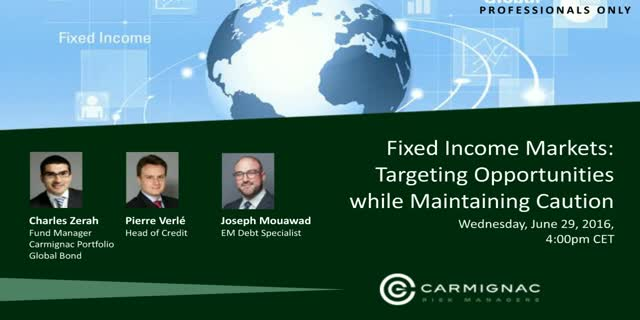 Fixed Income Markets: Targeting Opportunities while Maintaining Caution