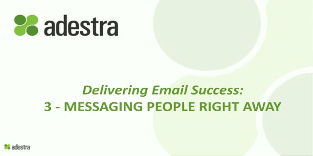 3 - Messaging People Right Away - Delivering Email Success