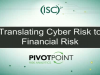 Security Briefing: Translating Cyber Risk to Financial Risk