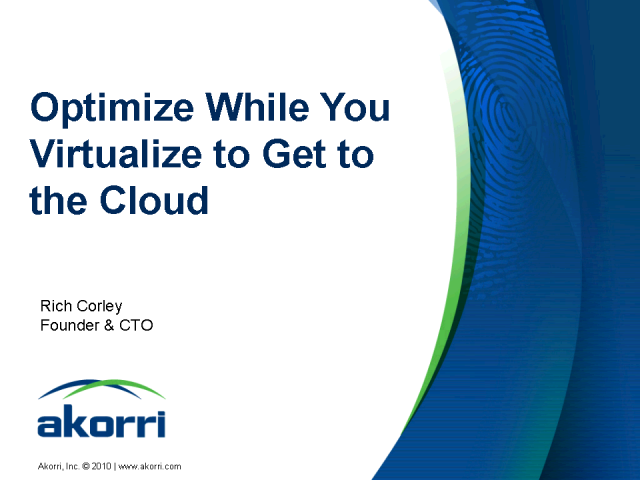 Optimize While You Virtualize to Get to the Cloud