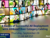 6 Basics of Successful AV Deployment with HDBaseT Over Category Cabling