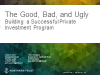 The Good, Bad and Ugly: Building a Successful Private Investment Program