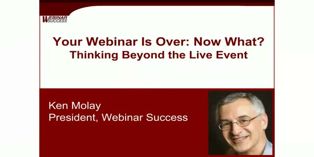 Your webinar is over - now what? Thinking beyond the live event