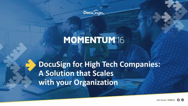 DocuSign for High Tech Companies - A Solution that Scales with your Organization