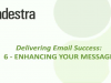 6 - Enhancing Your Message - Delivering Email Success