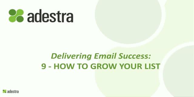 9 - How to Grow Your List? - Delivering Email Success