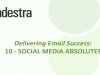 10 - Social Media Absolutes - Delivering Email Success