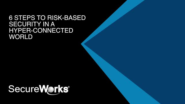 6 Steps to Risk-Based Security in a Hyper-Connected World