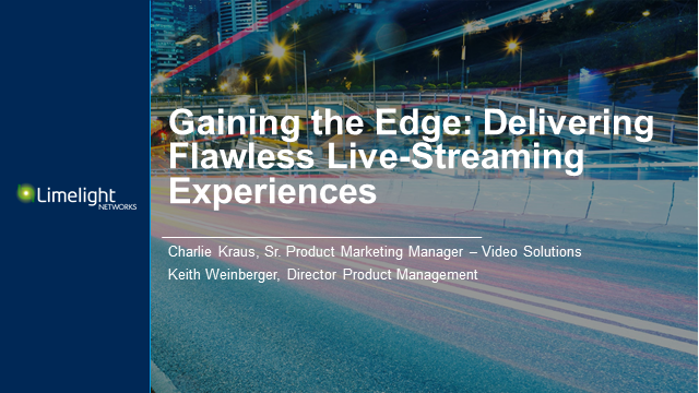 Gaining the Edge: Delivering Flawless Live-Streaming Experiences