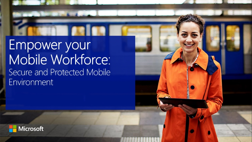 Empower your Mobile Workforce: Secure and Protected Mobile Environment