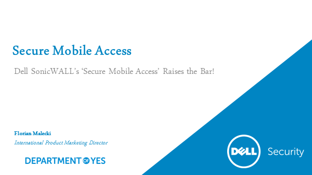 Dell SonicWALL's Secure Mobile Access Raises the Bar!